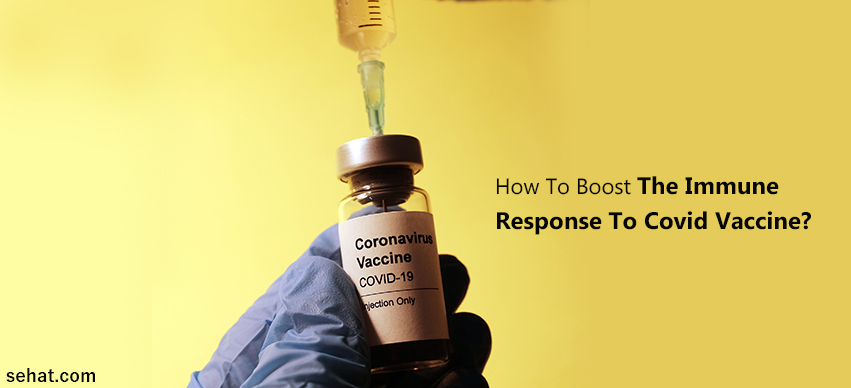 10 Tips To Boost The Immune Response To Covid Vaccine