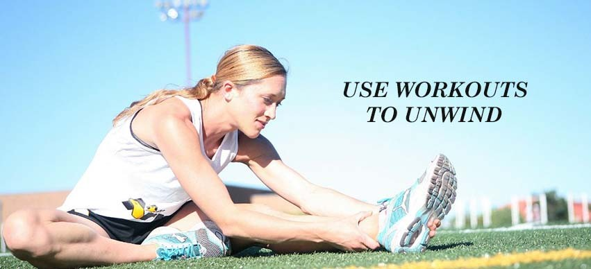 Use workouts to unwind