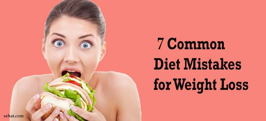 Common diet mistakes for weight loss