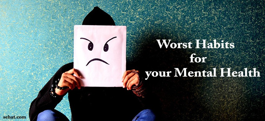 Worst habits for your mental health