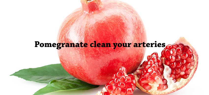 Pomegranate cleans arteries