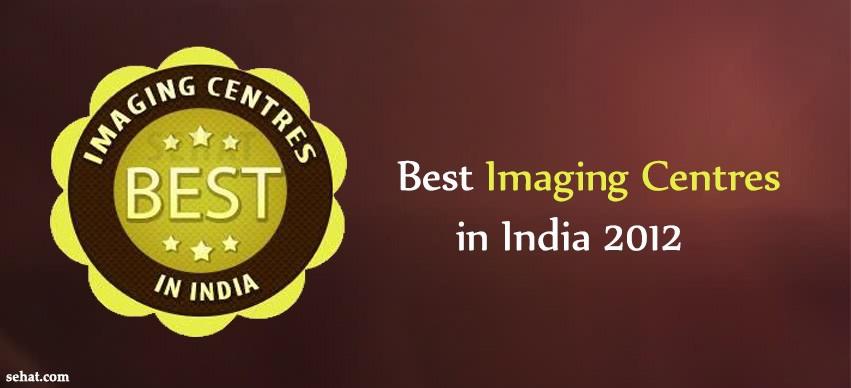 best Imaging Centres in India 2012