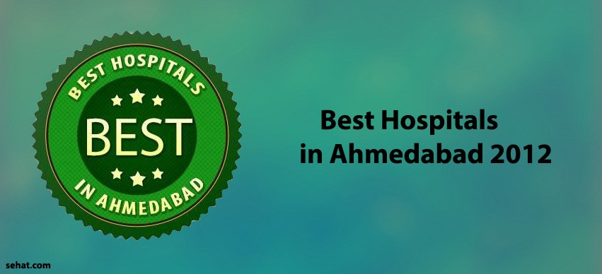 best hospitals in Ahmedabad 2012
