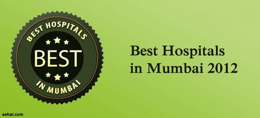 best hospitals in Mumbai 2012;