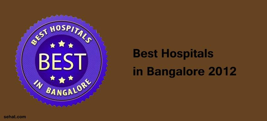 best hospitals in Bangalore 2012