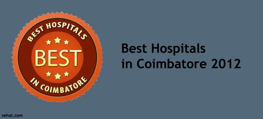 best Multi-Speciality hospitals in Coimbatore 2012