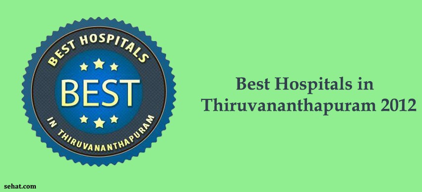 Best hospitals in Thiruvananthapuram 2012