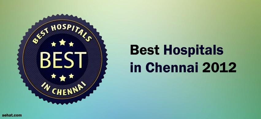 Best Hospitals in Chennai 2012