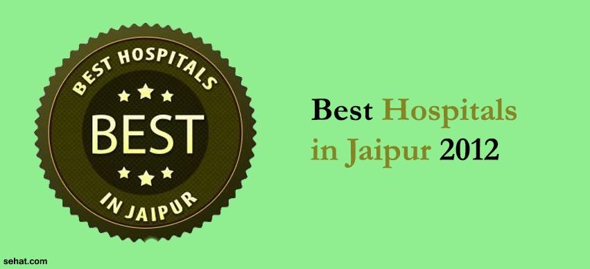Best Hospitals in Jaipur 2012