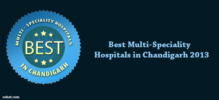 Best Multi-Speciality Hospitals in Chandigarh 2013