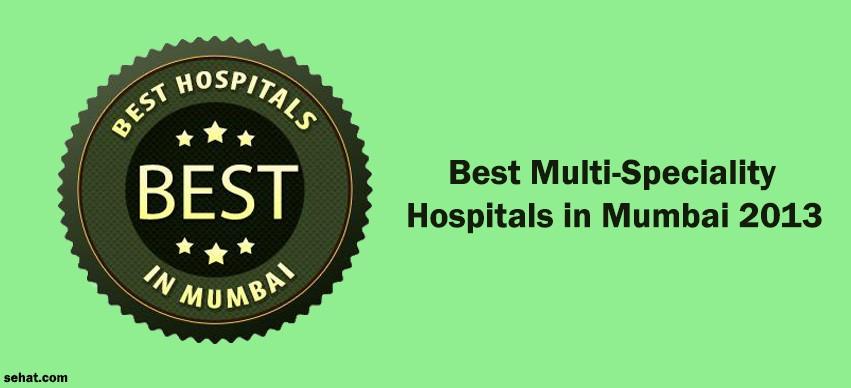 Best Multi-Speciality Hospitals in Mumbai 2013