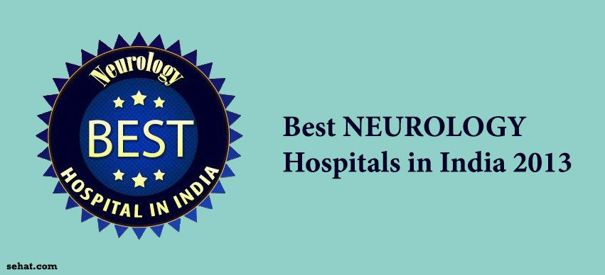 Best NEUROLOGY Hospitals in India 2013