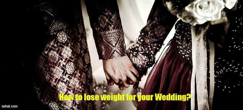 How to lose weight for your Wedding?