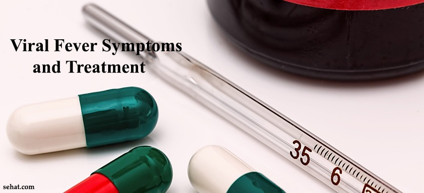 Viral Fever Symptoms and Treatment