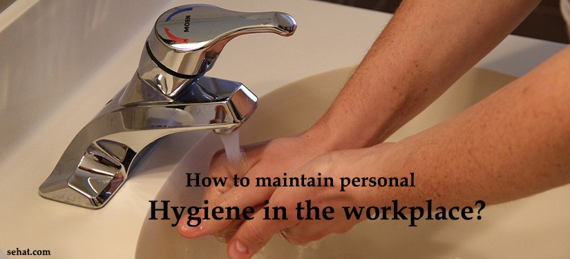 How to maintain personal hygiene in the workplace?