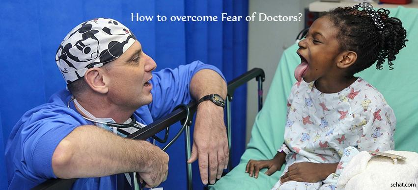 How to overcome Fear of Doctor?