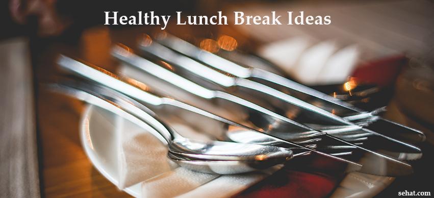 Healthy Lunch Break Ideas
