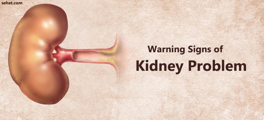 Warning Signs of Kidney Problem