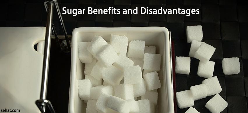 Sugar Benefits and Disadvantages