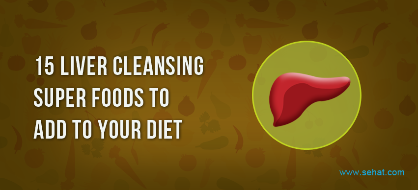 15 Liver Cleansing Super Foods to Add to Your Diet