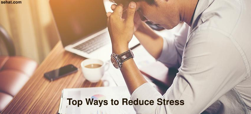 Top Ways to Reduce Stress - Sehat