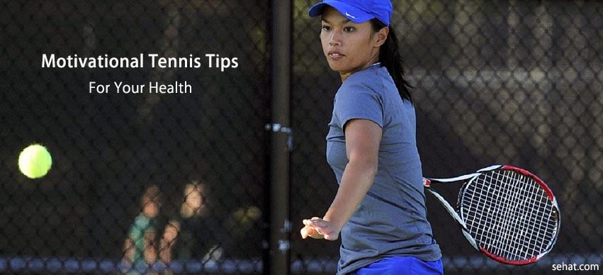 Motivational Tennis Tips For Your Health