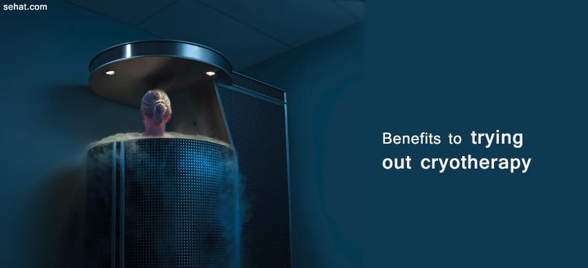 Benefits to trying out cryotherapy