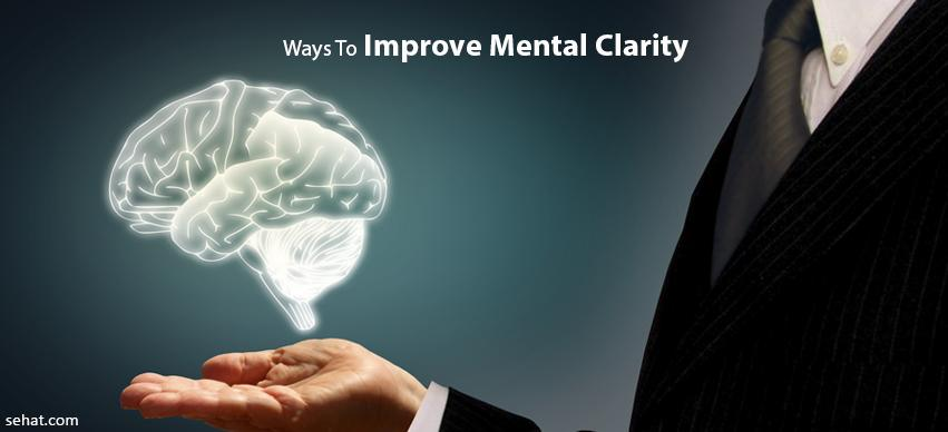 Ways to Improve Mental Clarity