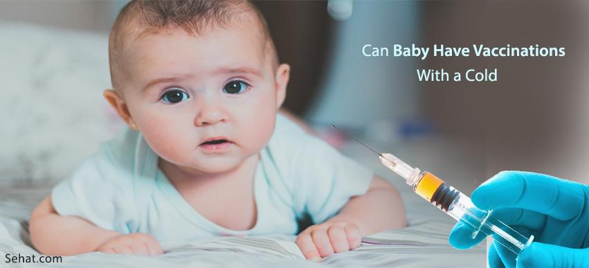 Can Baby Have Vaccinations With a Cold