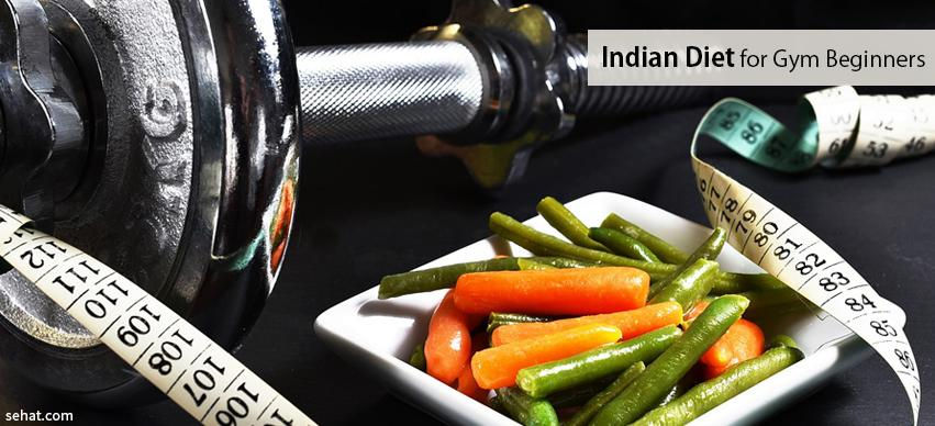 Excellent Indian Diet For Gym Beginners - Vegeterians & Non Vegeterians