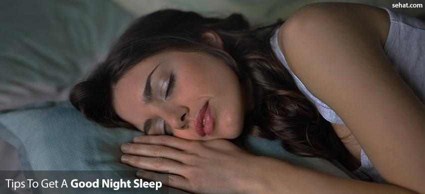 Tips to get a good night sleep