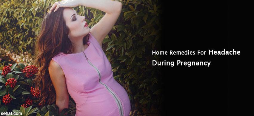 Home remedies for headache during pregnancy