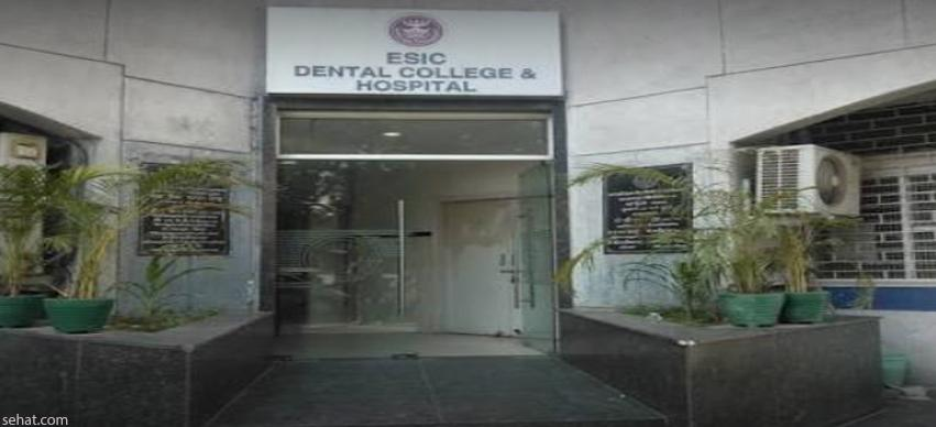 ESIC dental college and hospital - Best Government Dental Hospital in Delhi