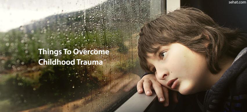 Best Things To Childhood Trauma