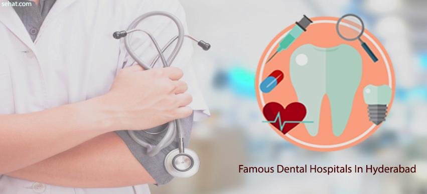 Famous dental hospitals in Hyderabad