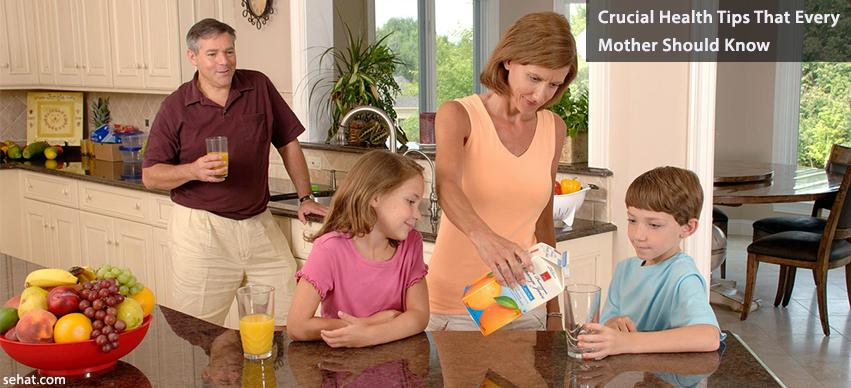 Crucial Health Tips That Every Mother Should Know