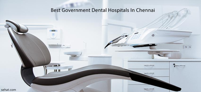List of Best government dental hospitals in chennai