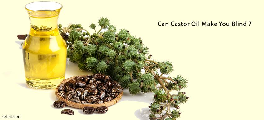 Can Castor Oil Make You Blind