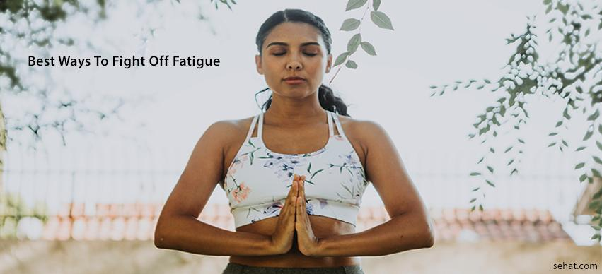 Best Ways To Fight Off Fatigue