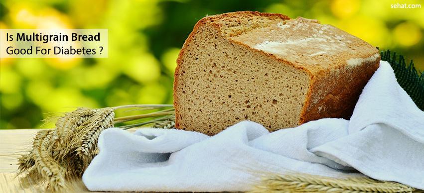 Is multigrain bread good for diabetics