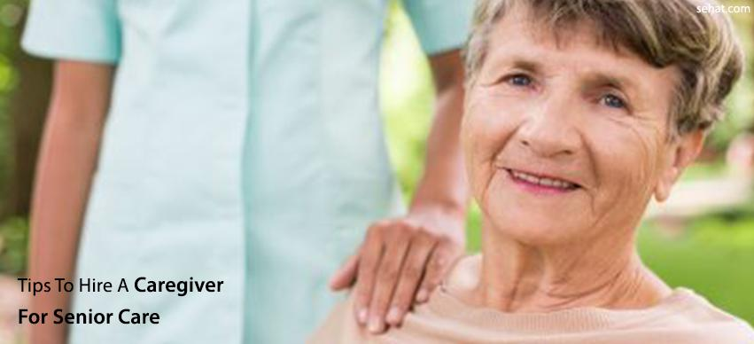 Great tips for hiring a caregiver for senior care