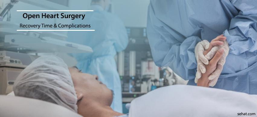 Open Heart Surgery Recovery Complications And Recovery Time