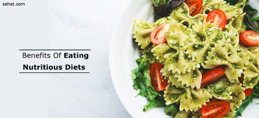 Benefits Of Eating Nutritious Diets