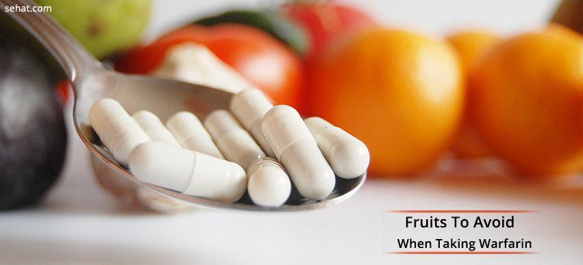 What fruits to avoid when taking warfarin