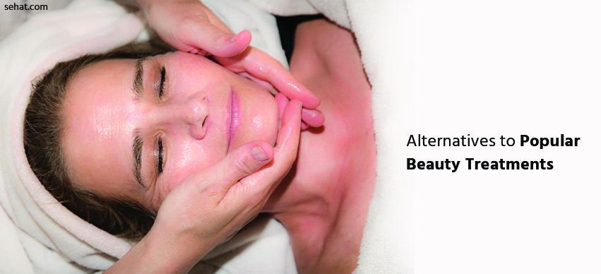 Alternatives To Popular Beauty Treatments