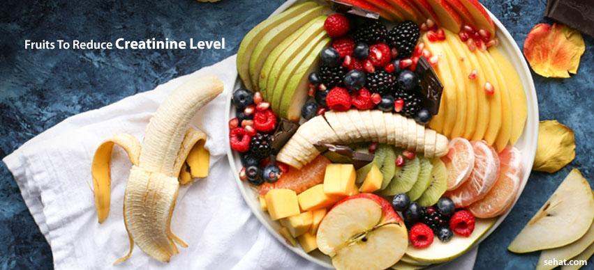 Fruits To Reduce Creatinine Level