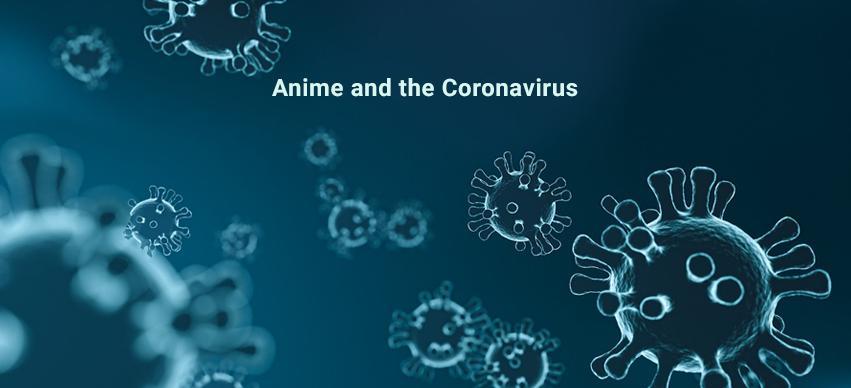 Anime And The Coronavirus