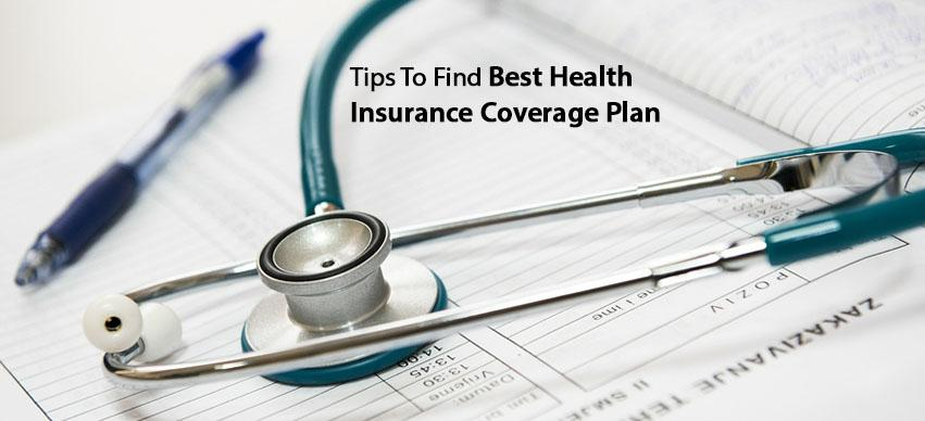 Tips To Find Best Health Insurance Coverage Plan