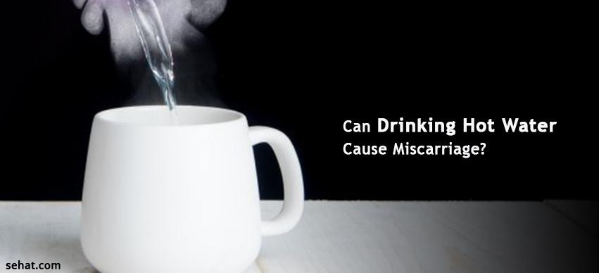 Can Drinking Hot Water Cause Miscarriage