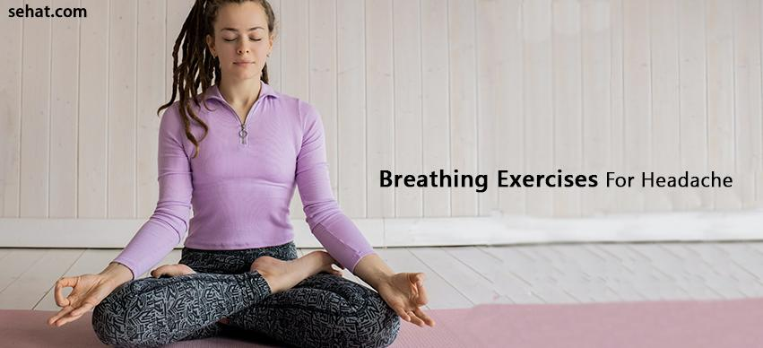 Breathing Exercises For Headache